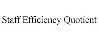 STAFF EFFICIENCY QUOTIENT trademark