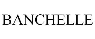 BANCHELLE trademark