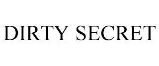 DIRTY SECRET trademark
