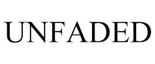 UNFADED trademark