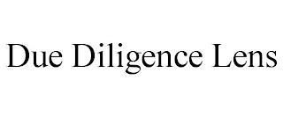 DUE DILIGENCE LENS trademark