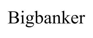 BIGBANKER trademark