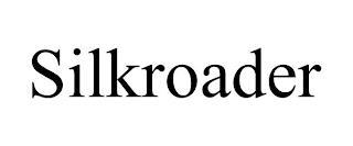 SILKROADER trademark
