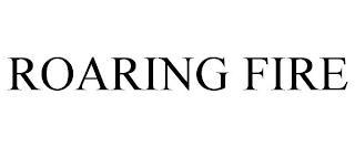 ROARING FIRE trademark