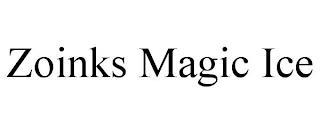 ZOINKS MAGIC ICE trademark