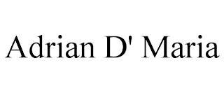 ADRIAN D' MARIA trademark