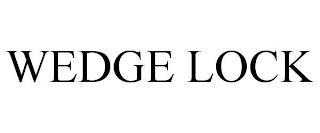 WEDGE LOCK trademark