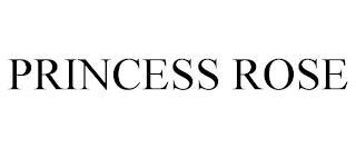 PRINCESS ROSE trademark