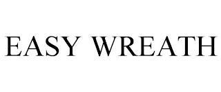 EASY WREATH trademark