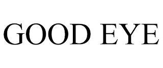 GOOD EYE trademark