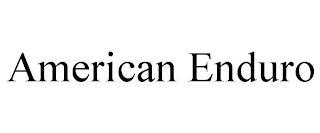 AMERICAN ENDURO trademark