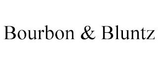 BOURBON & BLUNTZ trademark