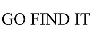 GO FIND IT trademark