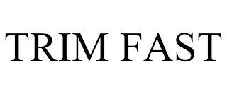 TRIM FAST trademark