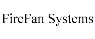 FIREFAN SYSTEMS trademark