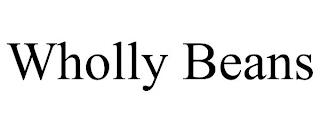 WHOLLY BEANS trademark