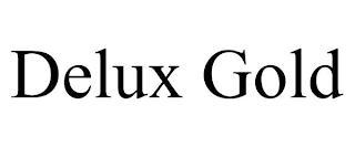 DELUX GOLD trademark