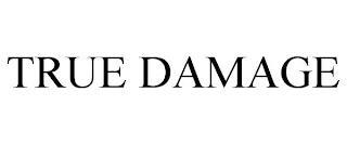 TRUE DAMAGE trademark
