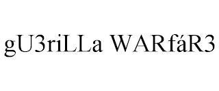 GU3RILLA WARFÁR3 trademark