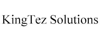 KINGTEZ SOLUTIONS trademark