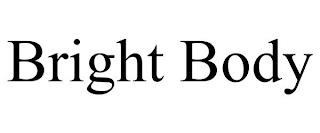 BRIGHT BODY trademark