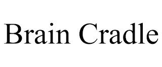 BRAIN CRADLE trademark