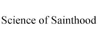 SCIENCE OF SAINTHOOD trademark