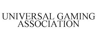 UNIVERSAL GAMING ASSOCIATION trademark