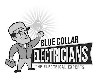 BLUE COLLAR ELECTRICIANS THE ELECTRICALEXPERTS trademark