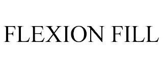 FLEXION FILL trademark