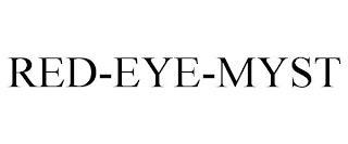 RED-EYE-MYST trademark