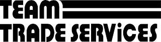 TEAM TRADE SERVICES trademark