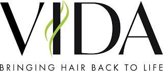 VIDA BRINGING HAIR BACK TO LIFE trademark