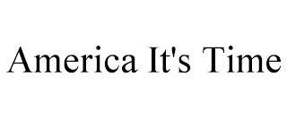 AMERICA IT'S TIME trademark