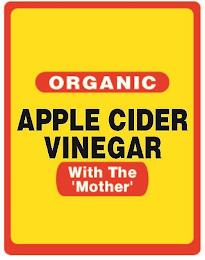 ORGANIC APPLE CIDER VINEGAR WITH THE 'MOTHER' trademark