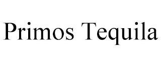 PRIMOS TEQUILA trademark