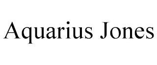 AQUARIUS JONES trademark