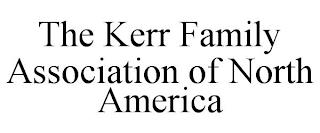 THE KERR FAMILY ASSOCIATION OF NORTH AMERICA trademark