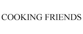 COOKING FRIENDS trademark