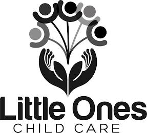 LITTLE ONES CHILD CARE trademark