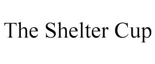 THE SHELTER CUP trademark