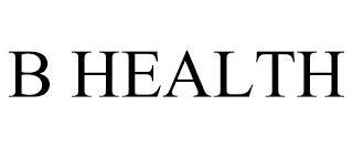 B HEALTH trademark