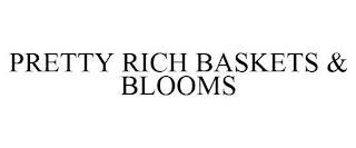 PRETTY RICH BASKETS & BLOOMS trademark