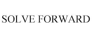SOLVE FORWARD trademark