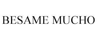BESAME MUCHO trademark