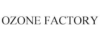 OZONE FACTORY trademark