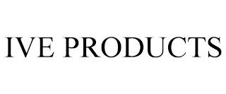 IVE PRODUCTS trademark