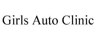 GIRLS AUTO CLINIC trademark