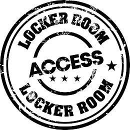 LOCKER ROOM ACCESS LOCKER ROOM trademark