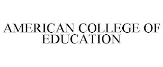 AMERICAN COLLEGE OF EDUCATION trademark